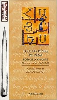 Tous les désirs de l'âme par Grégoire de Narek