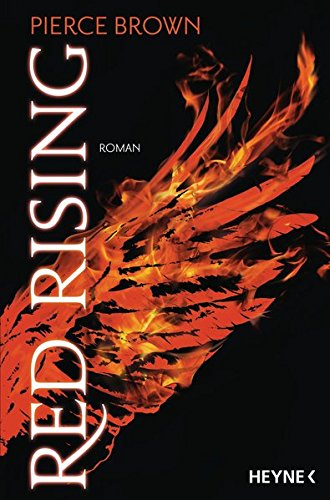 Red Rising: Roman (Red-Rising-Reihe, Band 1) Broschiert – 14. September 2015 Pierce Brown Bernhard Kempen Heyne Verlag 3453534417