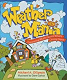 Weather Mania, Michael Anthony DiSpezio, 1402708602