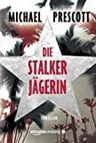 Die Stalkerjägerin (German Edition)