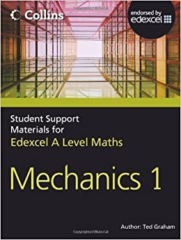 Book Collins Student Support Materials for Maths - A Level Maths: Mechanics 1 by Ted Graham (2012-05-25)
