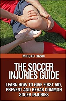 Book The Soccer Injuries Guide by Mirsad Hasic (2014-01-03)