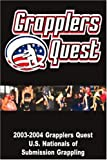 "Grapplers Quest ""2003-2004 U.S. Nationals Submission Grappling and Wrestling Championships"""