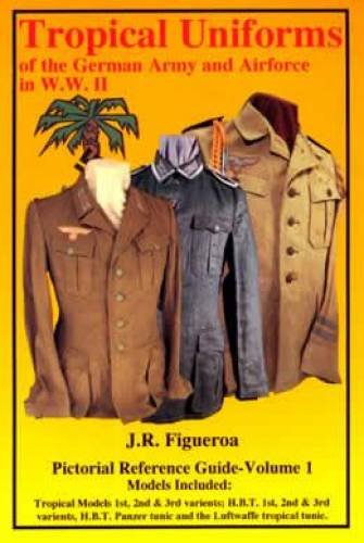 German Army Wwii - Tropical Uniforms Of The German Army Airforce In WWII