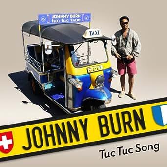 Amazon.com: Tuc Tuc Song (Edit): Johnny Burn: MP3 Downloads