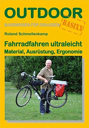 Fahrradfahren ultraleicht Material, Ausrüstung, Ergonomie: Basiswissen für draußen