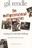 Multigenerational Congregations : Meeting the Leadership Challenge, Rendle, Gilbert R., 1566992524