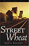 Street Wheat, Mansel Robinson, 1550502107