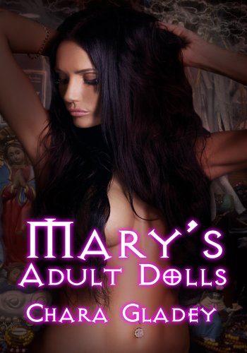 Fantasy Erotica: Mary's Adult Dolls