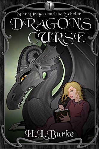 Dragon's Curse (The Dragon and the Scholar Book 1) by [Burke, H. L.]