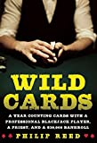 Wild Cards: A Year Counting Cards with a Professional Blackjack Player, a Priest, and a $30,000 Bankroll by Philip Reed (2015-11-17)