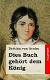 Dies Buch Gehört Dem König, Bettina von Arnim, 1482363887