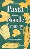 Pasta and Noodle Technology, James E. Kruger, 0913250899