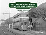 Lost Tramways: Swansea and Mumbles (Lost Lines) (Hardcover) [Pre-order 18-08-2018]