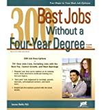 300 Best Jobs Without a Four-Year Degree, Laurence Shatkin, 1593579284