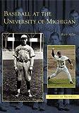 Baseball at the University of Michigan, Richard Adler, 0738532215