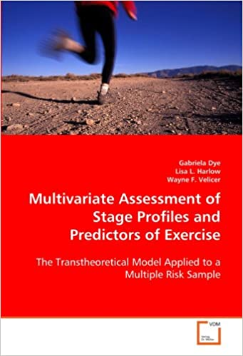 Book Multivariate Assessment of Stage Profiles and Predictors of Exercise: The Transtheoretical Model Applied to a Multiple Risk Sample