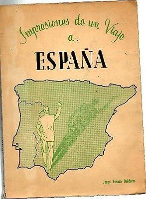 IMPRESIONES DE UN VIAJE A ESPAÑA.: Amazon.es: FOSADO BALDERA, Jorge.: Libros