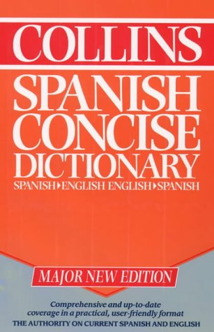 Collins Spanish-English, English-Spanish Dictionary / Collins Diccionario Espanol-Ingles, Ingles-Espanol