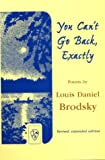 You Can't Go Back, Exactly, Louis Daniel Brodsky, 1568090943