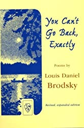You Can't Go Back, Exactly: Revised, expanded edition