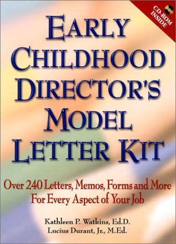 Early Childhood Director's Model Letter Kit: Over 240 Letters, Memos, Forms and More for Every Aspect of Your Job
