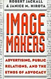 img - for Image Makers: Advertising, Public Relations, and the Ethos of Advocacy book / textbook / text book