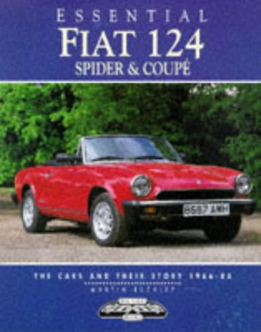 Essential Fiat 124 Spider and Coupe: The Cars and Their Story, 1966-85 Essential Series: Amazon.es: Martin Buckley: Libros en idiomas extranjeros