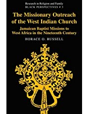 The Missionary Outreach of the West Indian Church: Jamaican Baptist Missions to West Africa in the Nineteenth Century