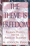 The Theme Is Freedom, M. Stanton Evans, 0895264978