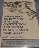 A Handbook on How and Why Our Constitution and System of Government Came About, Joseph Harrelson, 0533138078