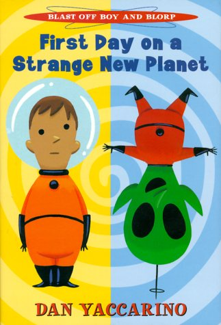 Download Blast Off Boy and Blorp: First Day on a Strange New Planet pdf