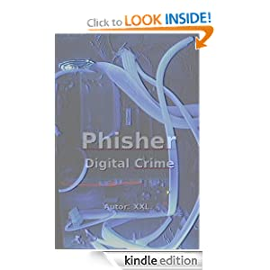 Phisher, A Digital Crime (German Edition) XXL