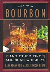 The Book of Bourbon and Other Fine American Whiskeys