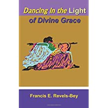 Dancing in the Light of Divine Grace