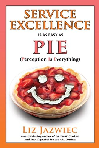 Service Excellence is as Easy as PIE: Perception Is Everything