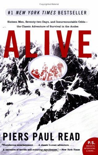 Alive : Sixteen Men, Seventy-two Days, and Insurmountable...