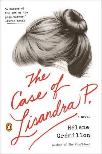 The Case of Lisandra P.: A Novel by Helene Gremillon (2016-01-12)