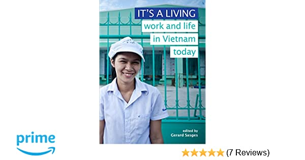 It's a Living: Work and Life in Vietnam Today: Gerard Sasges