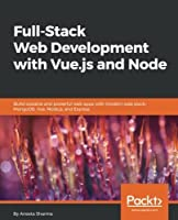 Full-Stack Web Development with Vue.js and Node Front Cover