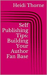 Self Publishing Tips: Building Your Author Fan Base