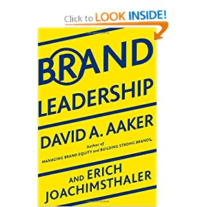 Brand Leadership: Building Assets In an Information Economy David A. Aaker and Erich Joachimsthaler