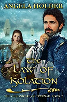 The Law of Isolation (The Chronicles of Tevenar Book 2) by [Holder, Angela]