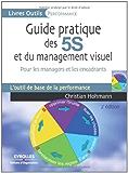 Guide pratique des 5S et du management visuel : Pour les managers et les encadrants (Livres Outils)