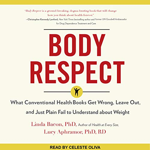Body Respect: What Conventional Health Books Get Wrong, Leave Out, and Just Plain Fail to Understand About Weight by Tantor Audio