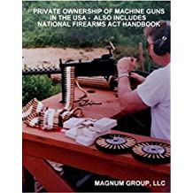Private Ownership of Machine Guns in the USA