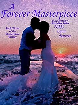 A Forever Masterpiece (The Masterpiece Trilogy Book 3) by [Barrett, Nikki Lynn]