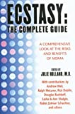 Ecstasy : The Complete Guide : A Comprehensive Look at the Risks and Benefits of MDMA