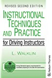 Instructional Techniques and Practice for Driving Instructors Revised 2E