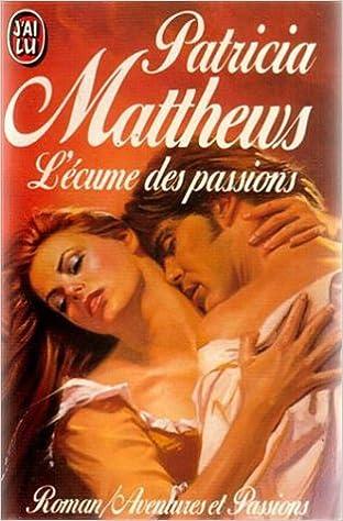 L'écume des passions de Patricia Matthews 51H2VDN450L._SX310_BO1,204,203,200_